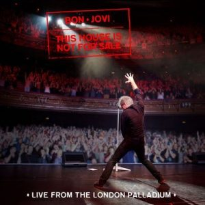 This House Is Not For Sale (Live From The London Palladium) – Bon Jovi [320kbps]