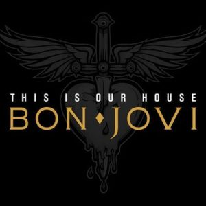 This Is Our House – Bon Jovi [320kbps]