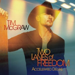 Two Lanes Of Freedom – Tim McGraw [320kbps]