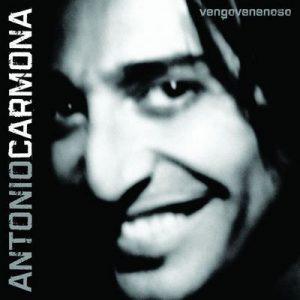 Vengo Venenoso – Antonio Carmona [320kbps]