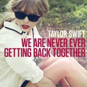 We Are Never Ever Getting Back Together – Taylor Swift [320kbps]