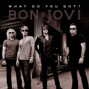 What Do You Got – Bon Jovi [320kbps]