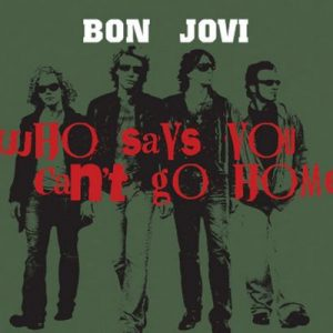 Who Says You Can't Go Home (Int'l ecd maxi) – Bon Jovi [320kbps]