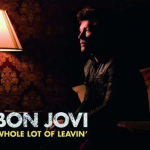 Whole Lot Of Leavin' (Int'l 2 trk Single) – Bon Jovi [320kbps]