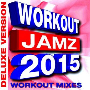 Workout Jamz 2015 – Workout Mixes (Deluxe Version) – Fit Beat Makers [320kbps]