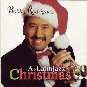 A Latin Jazz Christmas – Bobby Rodriguez [320kbps]
