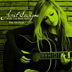 Wish You Were Here – Single (Fan Edition) – Avril Lavigne [m4a]