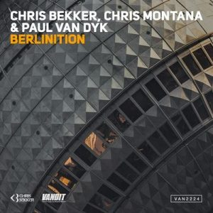 Berlinition – Chris Bekker, Chris Montana, Paul van Dyk [320kbps]