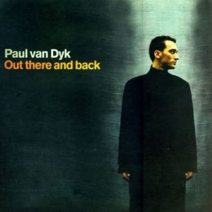 Out There and Back – Paul van Dyk [320kbps]