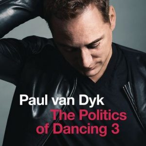 The Politics Of Dancing 3 – Paul van Dyk [320kbps]