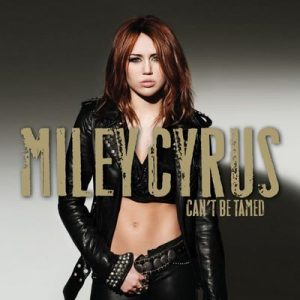 Can't Be Tamed – Miley Cyrus [320kbps]
