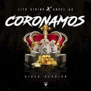 Coronamos – Lito Kirino, Anuel Aa [320kbps]