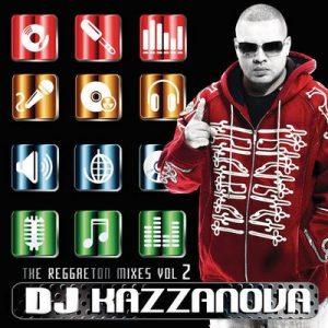 DJ Kazzanova: The Reggaeton Mixes Vol.2 – Dj Kazzanova [320kbps]