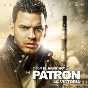 """El Patrón – Tito """"el Bambino"""" [320kbps]"""