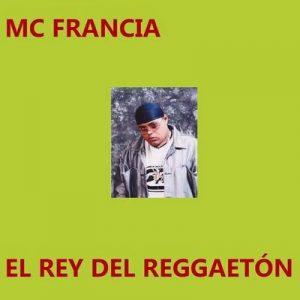 El Rey del Reggaetón – MC Francia [320kbps]