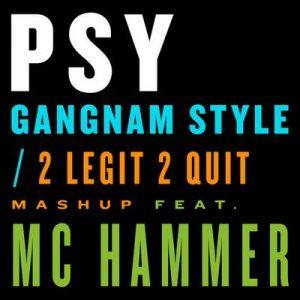 Gangnam Style / 2 Legit 2 Quit Mashup – Psy, MC Hammer [320kbps]