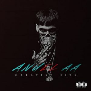 Greatest Hits – Anuel Aa [320kbps]