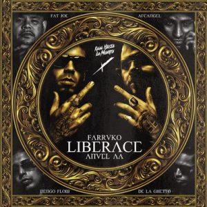 Liberace (Remix) – Farruko, Anuel Aa, Fat Joe, Arcangel, Ñengo Flow, De La Ghetto [320kbps]