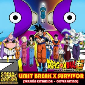 "Limit Break X Survivor [Versión Extendida] (From ""Dragon Ball Super"") – Adrian Barba, omar1up (2017) [320kbps]"