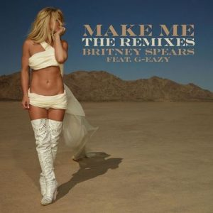 Make Me… (feat. G-Eazy) [The Remixes] – Britney Spears, G-Eazy [320kbps]
