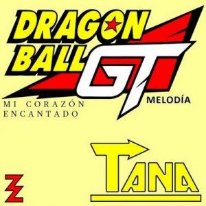 """Mi Corazón Encantado (From """"Dragon Ball GT"""") [Melodía] – Dj Producer TANA (2016) [320kbps]"""