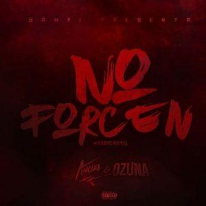No Forcen – Ozuna, Yampi, Anuel Aa [320kbps]