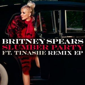 Slumber Party feat. Tinashe (Remix EP) – Britney Spears, Tinashe [320kbps]