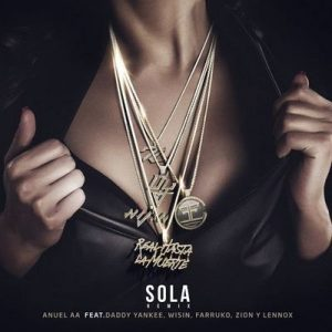Sola (Remix) [feat. Daddy Yankee, Wisin, Farruko & Zion & Lennox] – Anuel Aa [320kbps]