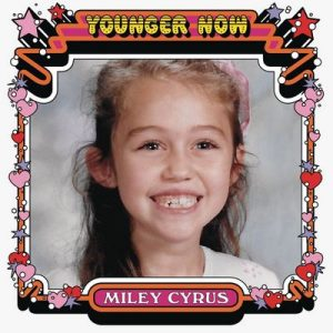 Younger Now – Miley Cyrus [320kbps]