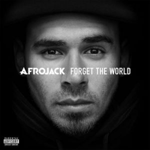 Forget The World (Deluxe) – Afrojack [320kbps]