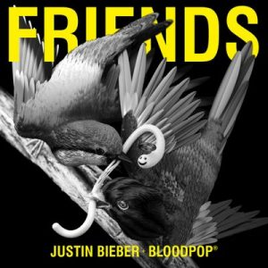 Friends – Justin Bieber, BloodPop® [320kbps]