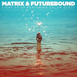 Light Us Up (feat. Calum Scott) – Matrix & Futurebound, Calum Scott [320kbps]