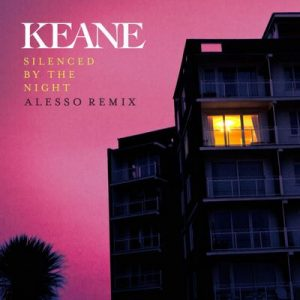 Silenced By The Night (Alesso Remix) – Keane [320kbps]