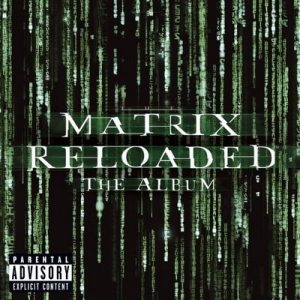 The Matrix Reloaded: The Album (U.S. 2 CD Set-Enh'd-PA Version) – The Matrix Reloaded Soundtrack [320kbps]