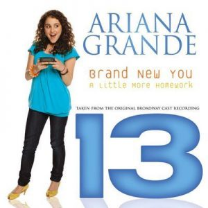 "Brand New You (From ""13"") – Ariana Grande [320kbps]"