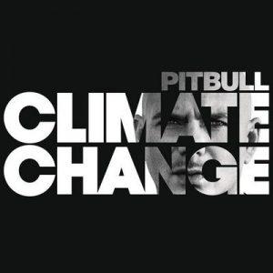 Climate Change – Pitbull [320kbps]