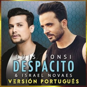Despacito (Versión Portugués) – Luis Fonsi, Israel Novaes [320kbps]