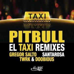 El Taxi (Remixes) – Pitbull, Sensato, Osmani Garcia, Lil Jon [320kbps]
