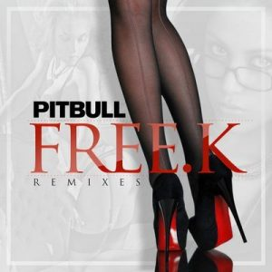 FREE.K (Remixes) – Pitbull [320kbps]