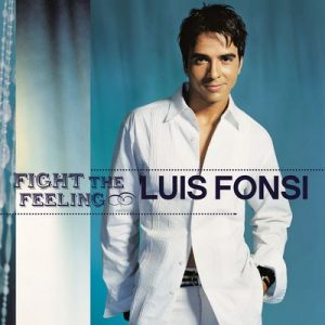 Fight The Feeling – Luis Fonsi [320kbps]