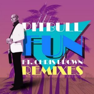 Fun (Remixes) – Pitbull, Chris Brown [320kbps]