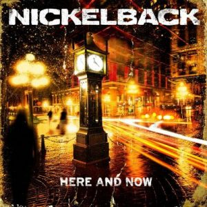 Here And Now – Nickelback [320kbps]