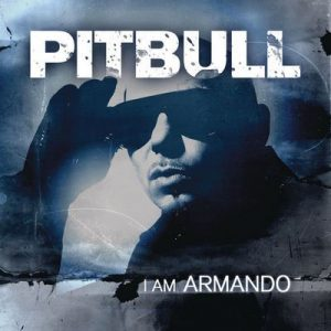 I Am Armando (Armando Reloaded) – Pitbull [320kbps]