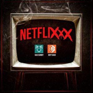 Netflixxx – Brytiago, Bad Bunny [320kbps]