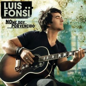 No Me Doy Por Vencido – Luis Fonsi [320kbps]