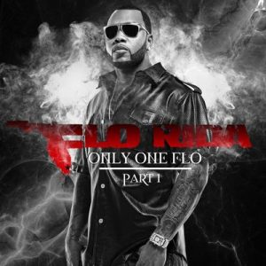 Only One Flo [Part 1] – Flo Rida [320kbps]