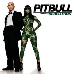 Pitbull Starring In Rebelution – Pitbull [320kbps]