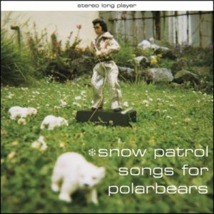 Songs for Polarbears – Snow Patrol [320kbps]