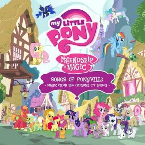 Songs of Ponyville (Español) [Music from the Original TV Series] – My little Pony [320kbps]