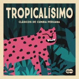 Tropicalísimo: Clásicos de Cumbia Peruana – V. A. [320kbps]